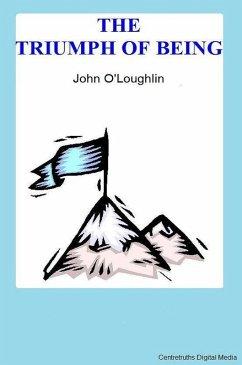 The Triumph of Being (eBook, ePUB) - O'Loughlin, John