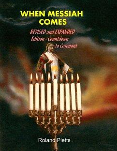 When Messiah Comes (eBook, ePUB) - Roland Pletts