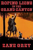 Roping Lions in the Grand Canyon (eBook, ePUB)