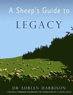A Sheep's Guide to Legacy (eBook, ePUB) - Harrison, Adrian