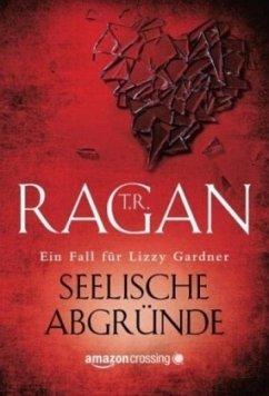 Seelische Abgründe - Ragan, T. R.