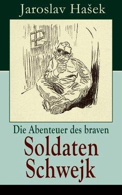 Die Abenteuer des braven Soldaten Schwejk (eBook, ePUB) - Hasek, Jaroslav