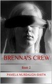 Brenna's Crew (The Brenna Series, #2) (eBook, ePUB)