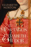 The Temptation of Elizabeth Tudor (eBook, ePUB)