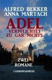 Adel verpflichtet zu gar nichts: Zwei Romane (eBook, ePUB)