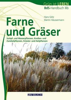 Farne und Gräser (eBook, ePUB) - Götz, Hans; Häußermann, Martin