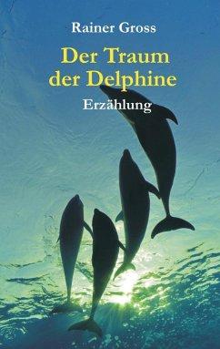 Der Traum der Delphine (eBook, ePUB)