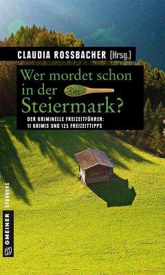 Wer mordet schon in der Steiermark? (eBook, ePUB) - Rossbacher, Claudia