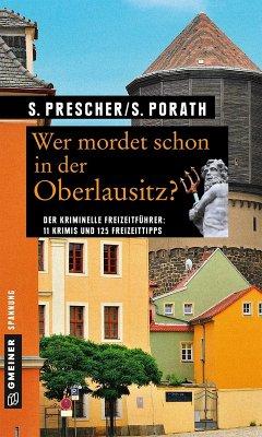 Wer mordet schon in der Oberlausitz? (eBook, PDF) - Prescher, Sören; Porath, Silke