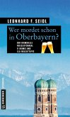 Wer mordet schon in Oberbayern? (eBook, ePUB)