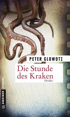 Die Stunde des Kraken (eBook, ePUB) - Glowotz, Peter