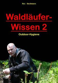 Waldläufer-Wissen 2 - Sackmann, Kai