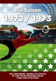 Die Saison 1972 / 1973