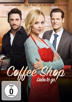 Coffee Shop - Liebe to go - Vandervoort,Laura/Grant,Cory M./Ventura,Josh