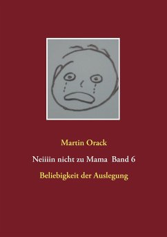 Beliebigkeit der Auslegung - Orack, Martin