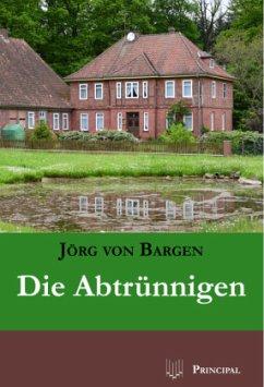 Die Abtrünnigen - Bargen, Jörg von