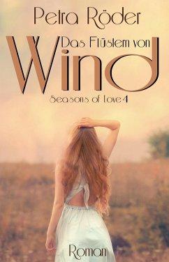 Das Flüstern von Wind - Seasons of Love Reihe / Band 4 (eBook, ePUB)