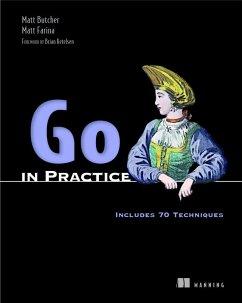 Go in Practice - Butcher, Matt; Farina, Matt