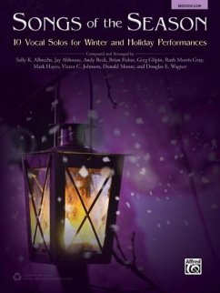 Songs of the Season: 10 Vocal Solos for Winter and Holiday Performances - Albrecht, Sally K.; Althouse, Jay; Beck, Andy