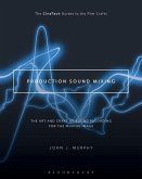 Production Sound Mixing: The Art and Craft of Sound Recording for the Moving Image