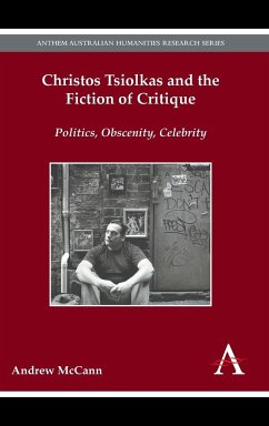 Christos Tsiolkas and the Fiction of Critique - McCann, Andrew