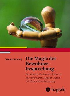 Die Magie der Bewohnerbesprechung - Kooij, Cora van der