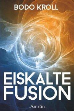 Eiskalte Fusion - Kroll, Bodo