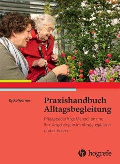 Praxishandbuch Alltagsbegleitung - Werner, Sylke