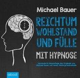 Reichtum, Wohlstand und Fülle mit Hypnose, 1 Audio-CD