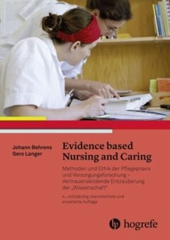 Evidence based Nursing and Caring - Behrens, Johann;Langer, Gero