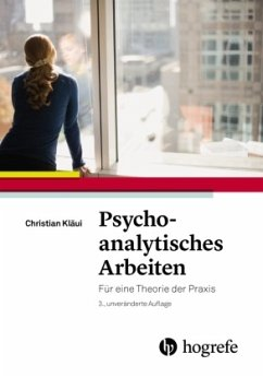 Psychoanalytisches Arbeiten - Kläui, Christian