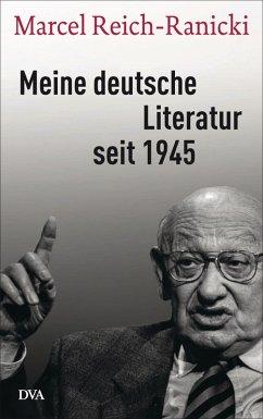 Meine deutsche Literatur seit 1945 (eBook, ePUB) - Reich-Ranicki, Marcel