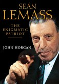 Sean Lemass: The Enigmatic Patriot (eBook, ePUB)