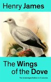 The Wings of the Dove (The Unabridged Edition in 2 volumes) (eBook, ePUB)