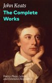 The Complete Works: Poetry, Plays, Letters and Extensive Biographies (eBook, ePUB)