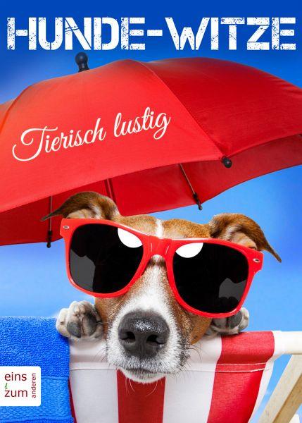 Hunde Witze Tierisch Lustig Die Besten Witze Spruche Und