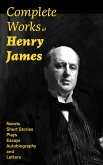 Complete Works of Henry James: Novels, Short Stories, Plays, Essays, Autobiography and Letters (eBook, ePUB)