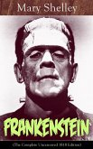 Frankenstein (The Complete Uncensored 1818 Edition): A Gothic Classic - considered to be one of the earliest examples of Science Fiction (eBook, ePUB)