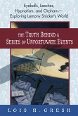 The Truth Behind a Series of Unfortunate Events (eBook, ePUB)