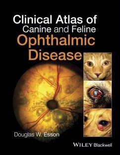 Clinical Atlas of Canine and Feline Ophthalmic Disease (eBook, PDF) - Esson, Douglas W.