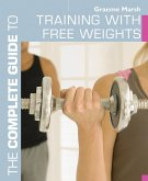 The Complete Guide to Training with Free Weights (eBook, ePUB)