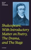 Shakespeare, With Introductory Matter on Poetry, The Drama, and The Stage (Unabridged) (eBook, ePUB)