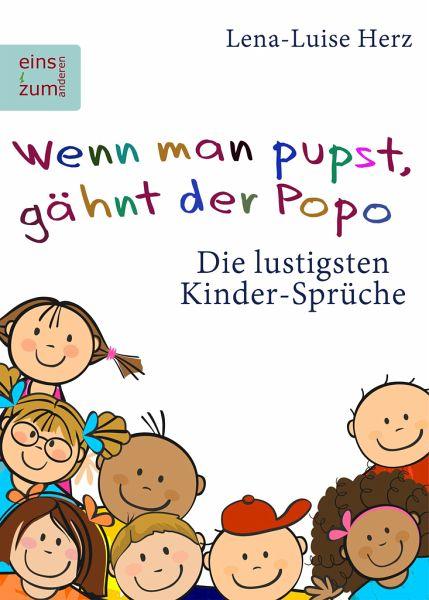 Wenn man pupst, gähnt der Popo: Die lustigsten Kinder-Sprüche ...