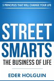 Street Smarts The Business of Life: 5 Principles That Will Change Your Life (eBook, ePUB)