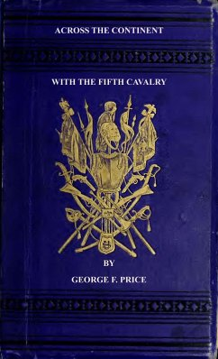 Across The Continent with the Fifth Cavalry (eBook, ePUB) - Price, George F.
