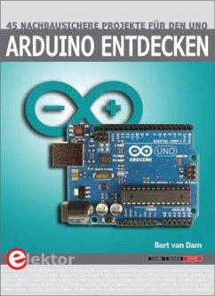 Arduino entdecken - Dam, Bert van