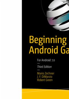 Beginning Android Games - Zechner, Mario; DiMarzio, Jerome F.; Green, Robert