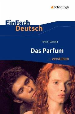 Das Parfum. EinFach Deutsch ...verstehen - Süskind, Patrick