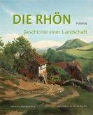 Die Rhön - Geschichte einer Landschaft