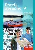 Praxis Sprache 9. Arbeitsbuch. Allgemeine Ausgabe